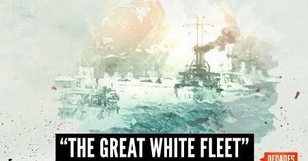 Theodore Roosevelt's Great White Fleet