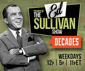 The best of The Ed Sullivan Show - Watch on Decades Weekdays at 12pm | 5pm | 11p ET